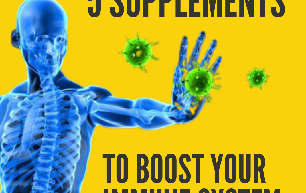 The 5 Best Supplements to Boost Your Immune System